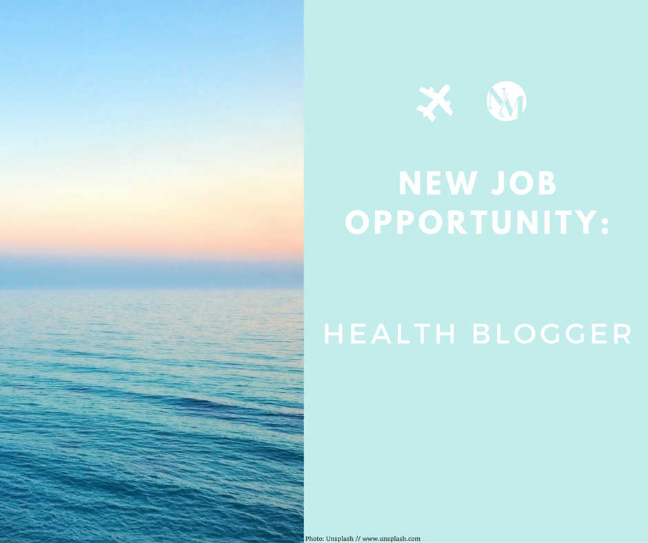 HEALTH BLOGGER JOB OPPORTUNITY