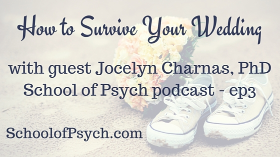 Wedding stress | Wedding planning | Stress-free | School of Psych podcast | Jared DeFife | Psychology podcast