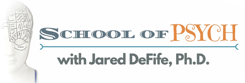School of Psych Podcast with Jared DeFife, Ph.D.