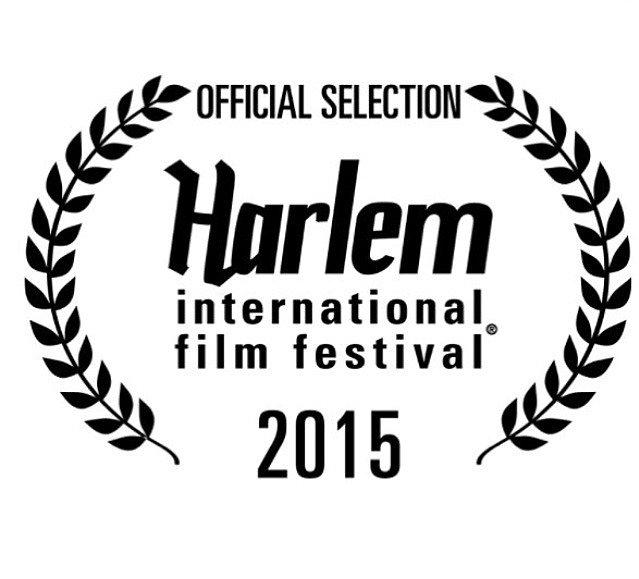 2015   Official Selection; Harlem International Film Festival
