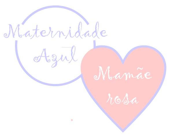 Maternidade Azul Mãe Rosa