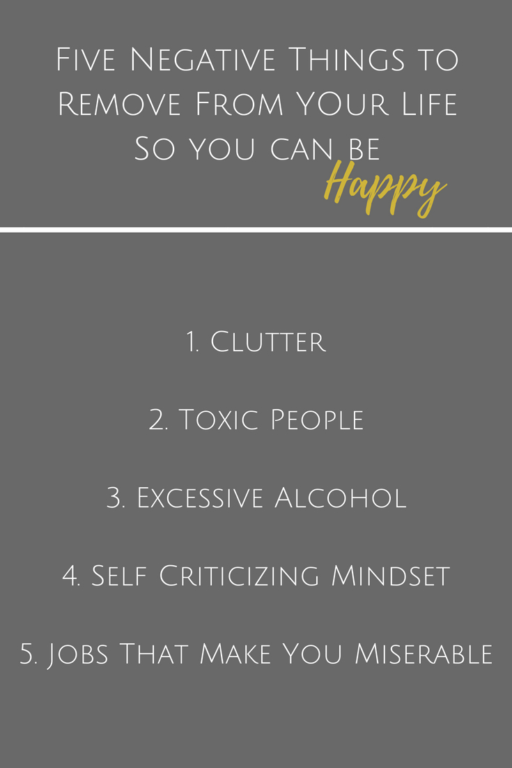 Five Negative Things to Remove From YOur LifeSo you can be.jpg