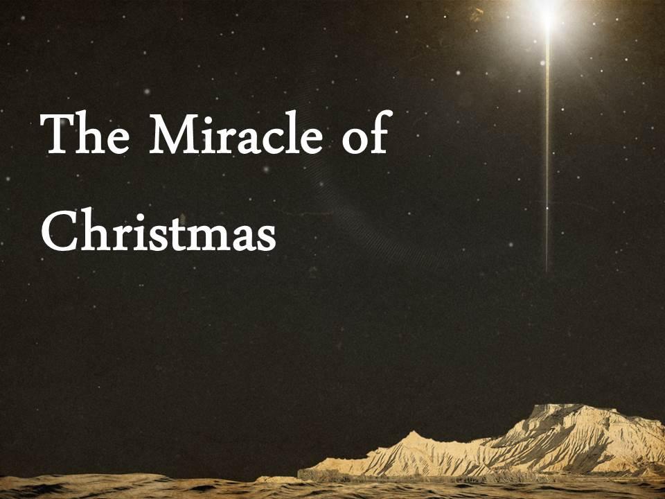 The Miracle Of Christmas.The Miracle Of Christmas Ct Church