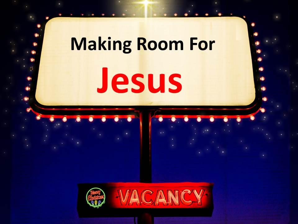 Making Room for Jesus.JPG