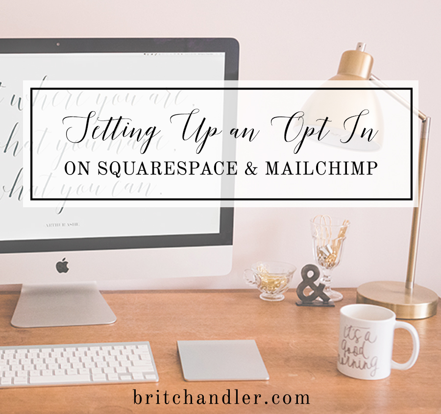 Setting Up an Opt In Freebie on Squarespace & Mailchimp
