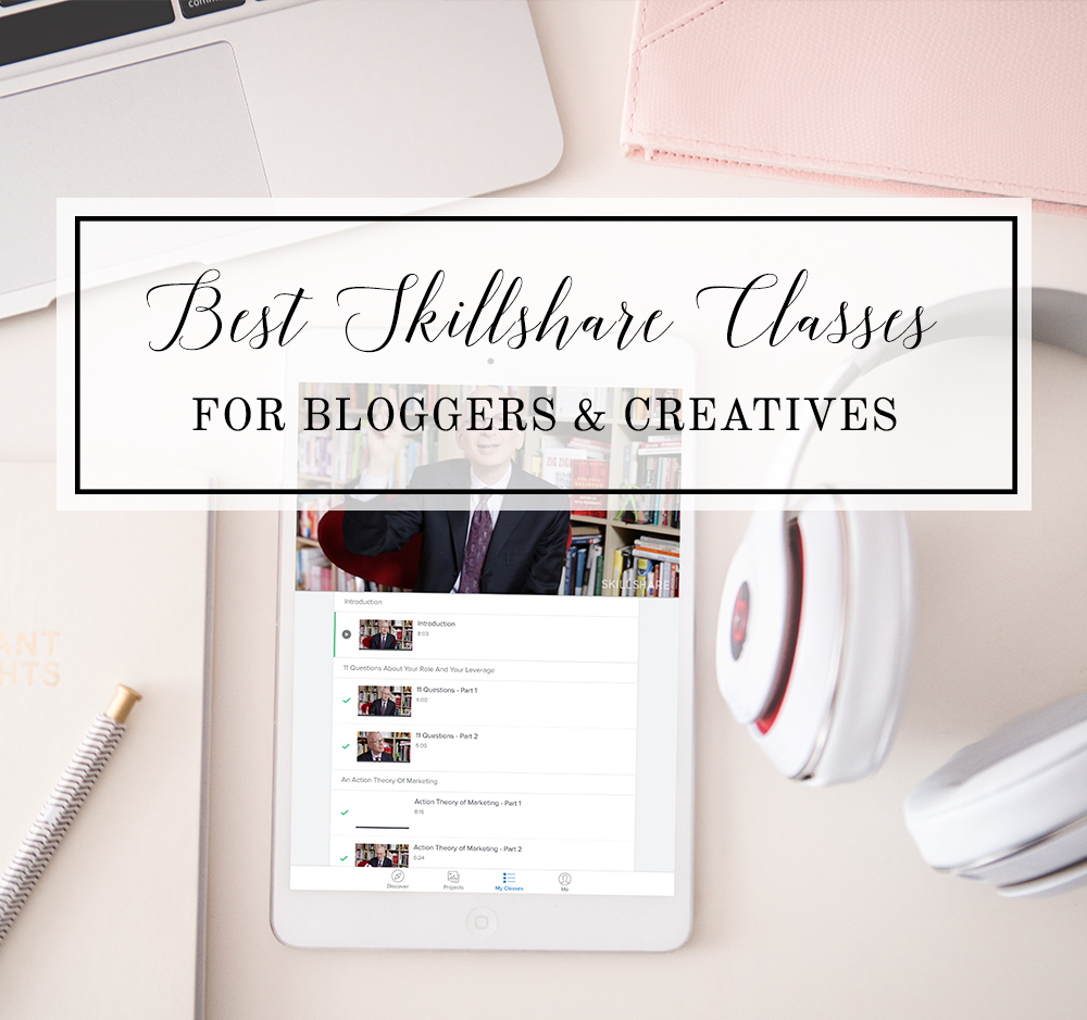 The Best Skillshare Classes for Bloggers + Creatives