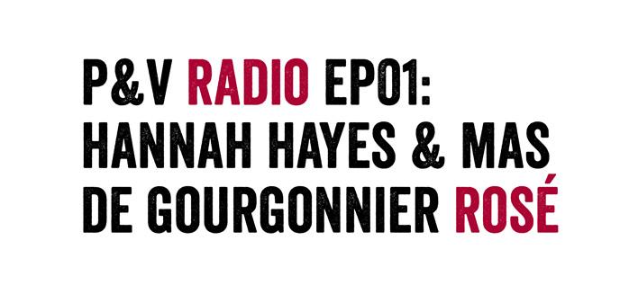 Hannah Hayes Mas de Gourgonnier rose Pig&Vine Radio