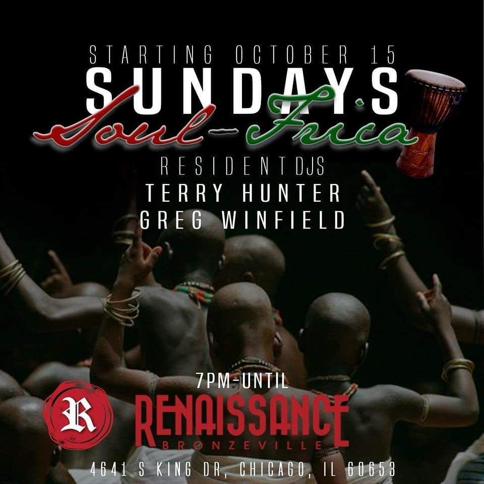 "Check out ""Soul-Frica Sundays"" each week at Renaissance Bronzeville!"