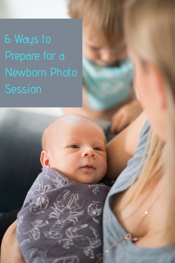 6 Ways to Prepare for a Newborn Photography Session
