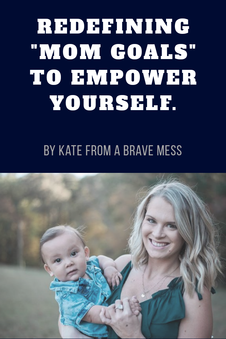 "Redefining ""Mom Goals"" to Empower Yourself"