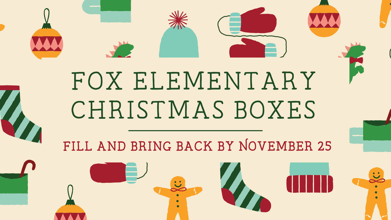Fox Elementary Christmas Box — Evangel Temple