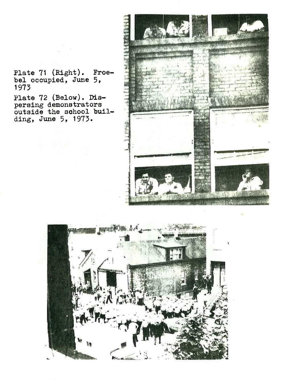 A view from outside looking in, and a view from inside the school as riot cops round up the protesters.  (from Bishop, 1974)