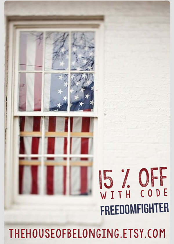 house of belonging's JULY promo - use code freedomfighter for 15% off signs only:)