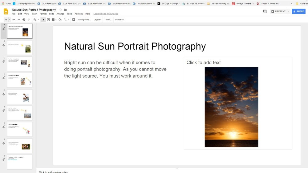 Use Google Slides to create an online photo slideshow that you can email to friends   Click here to view the above slideshow and learn about Natural Sun Portrait Photography