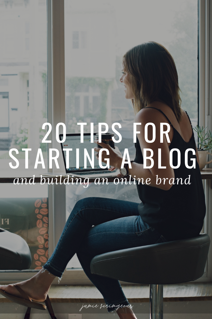 20 Tips For Starting a Blog + Building an Online Brand.png
