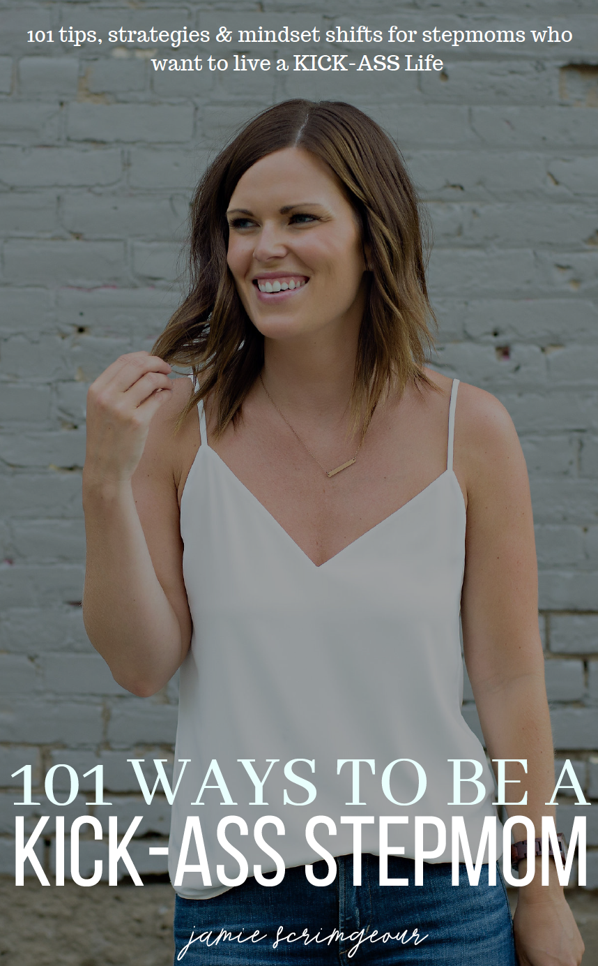 101 WAYS TO BE A KICK-ASS STEPMOM - JAMIE SCRIMGEOUR - SUPPORT FOR STEPMOMS