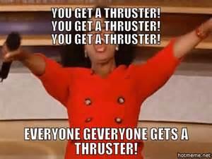 Oprah Thruster