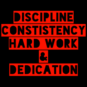 Discipline-Consistency-Hard-Work-Dedication