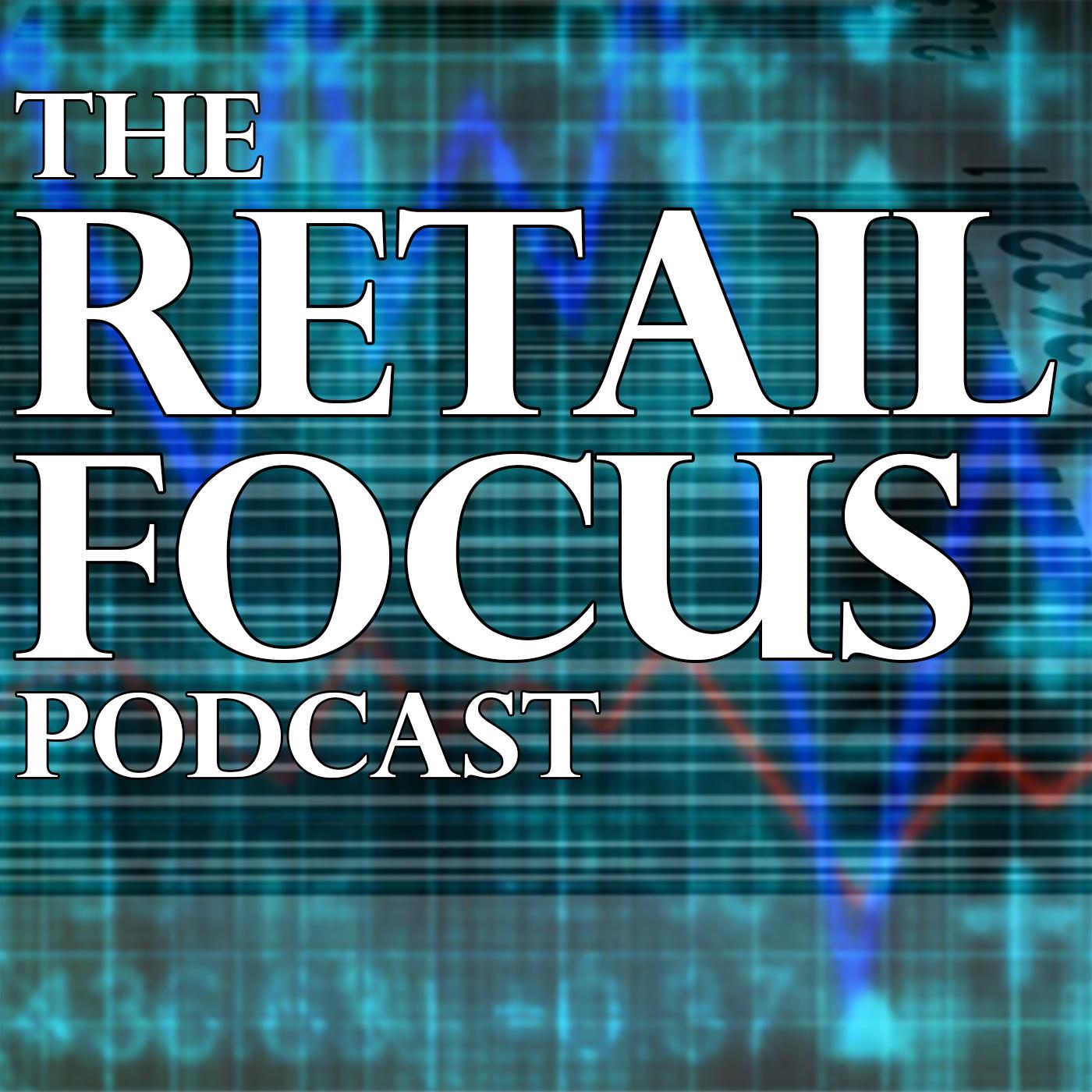 Retail Focus Podcast