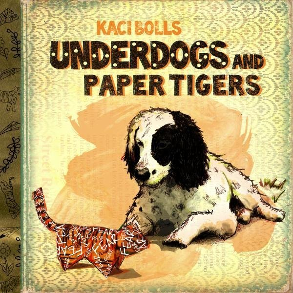 Kaci Bolls Underdogs and Paper Tigers