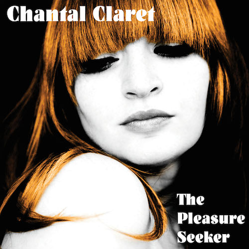 Chantal Claret  The Pleasure Seeker    Mixing
