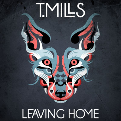 T Mills  Leaving Home    Recording, Vocal Production, Mixing