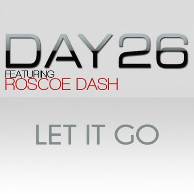 Day 26 ft. Roscoe  Dash Let It Go    Mixing