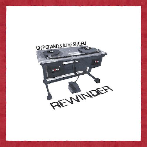 Grip Grand & DJ MF Shalem  Rewinder    Mixing