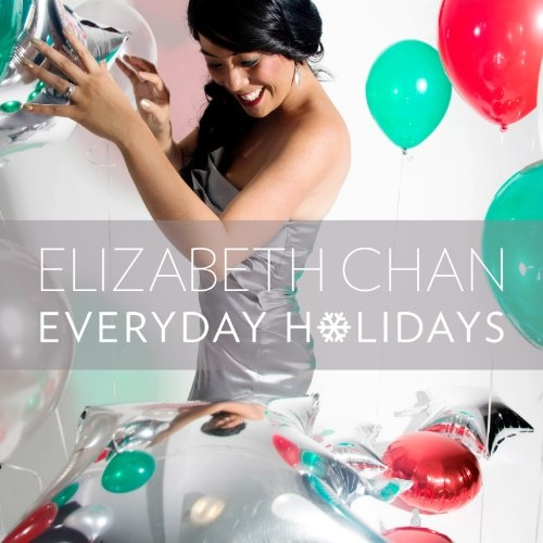 Elizabeth Chan  Everyday Holidays    Mixing