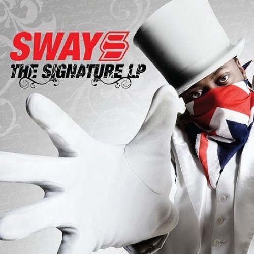 Sway  The Signature LP    Recording, Vocal Production, Mixing