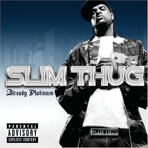 Slim Thug  Already Platinum    Recording