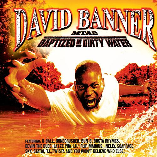 David Banner  MTA 2: Baptized in Dirty Water    Recording