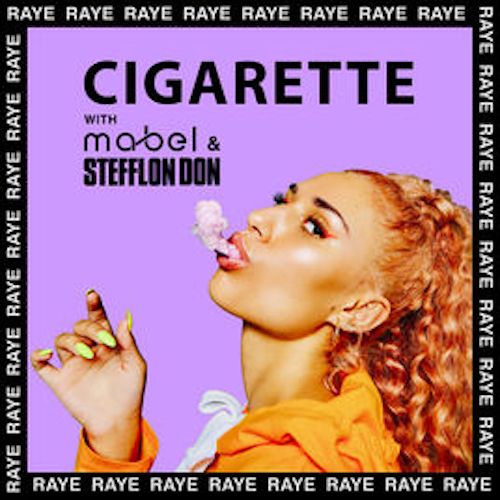 Raye with Mabel & Stefflon Don  Cigarette    Recording