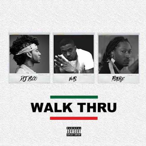 DJ Esco ft. Nas & Future  Walk Thru    Recording