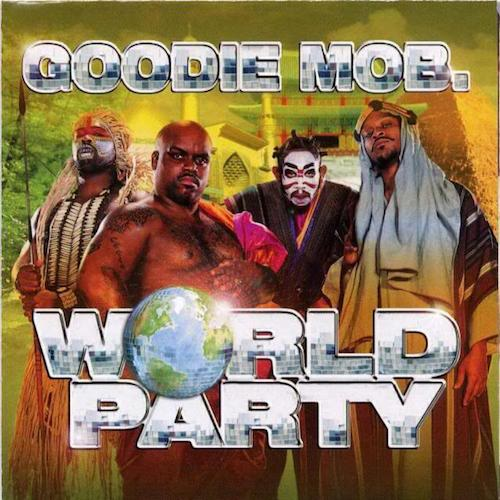Goodie Mob  World Party    Asst. Mixing