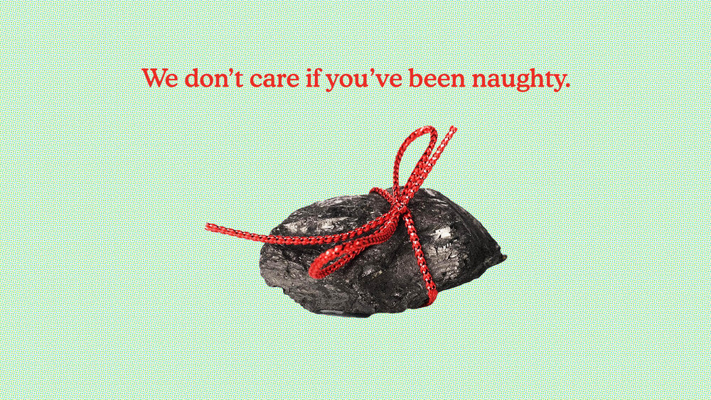 We Don't Care If You've Been Naughty