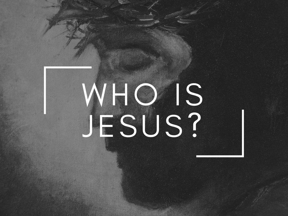 Copy of Who Is Jesus-.jpg