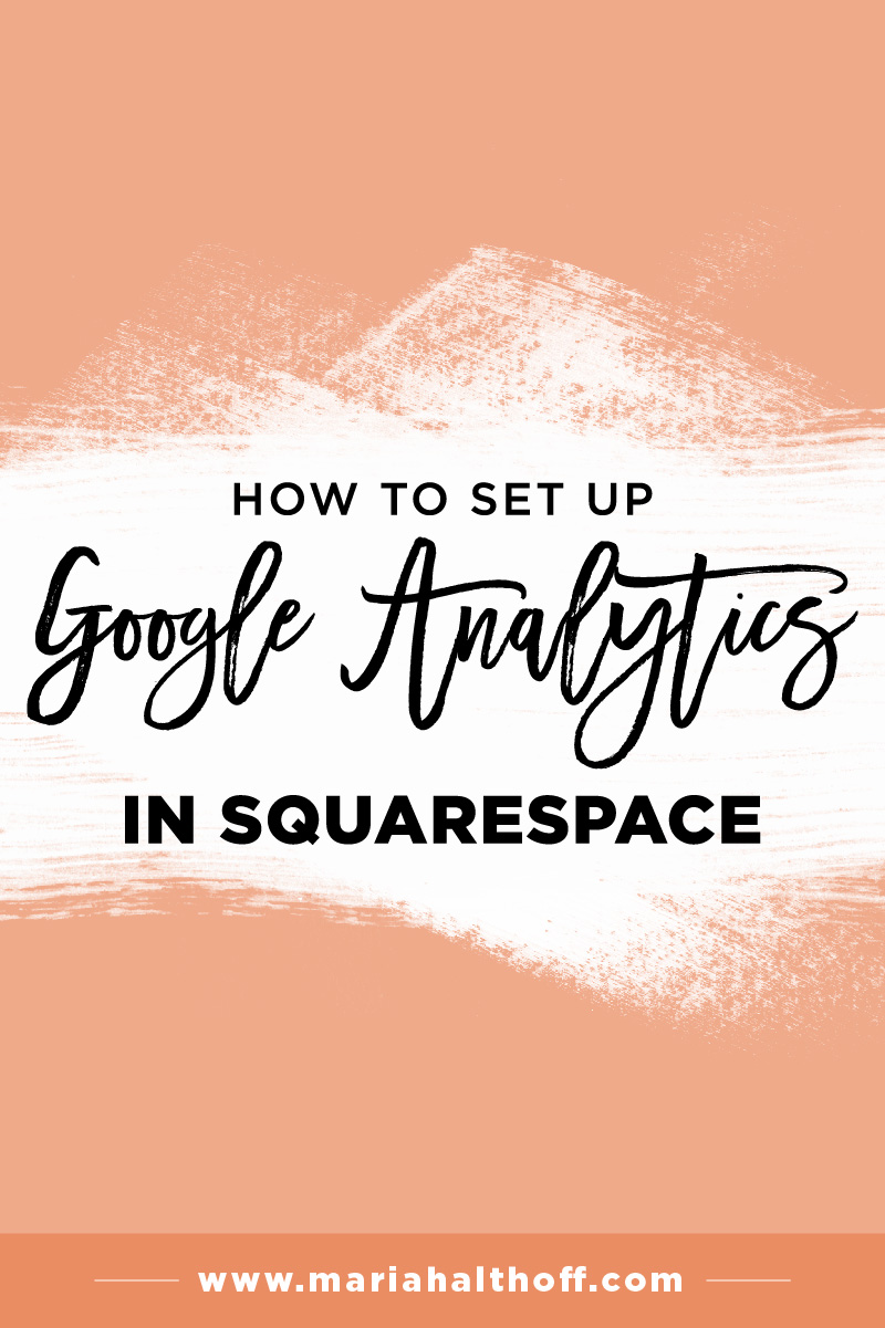 I encourage all of my Squarespace clients to install Google Analytics onto their site. In this post, I walk you through, step-by-step, how to set up Google Analytics in Squarespace, so you can start utilizing this powerful tool, too!