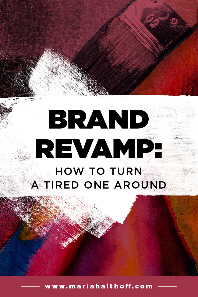 If you're struggling to get your business off the ground or if your brand is feeling a little stale and stagnant, it may be time for a brand revamp. Here's how to turn your tired old brand around.