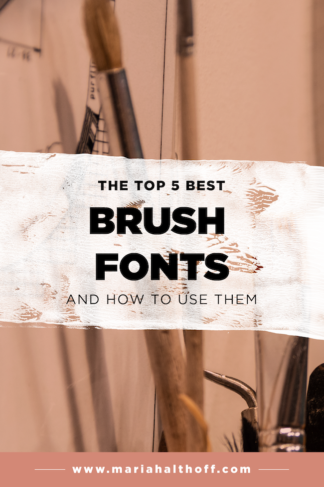 The Top Five Best Brush Fonts And How To Use Them