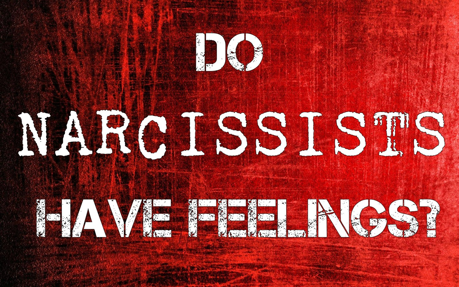 Do Narcissists Have Feelings — The Little Shaman Healing