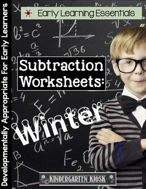 Subtraction Worksheets: Winter — Kindergarten Kiosk