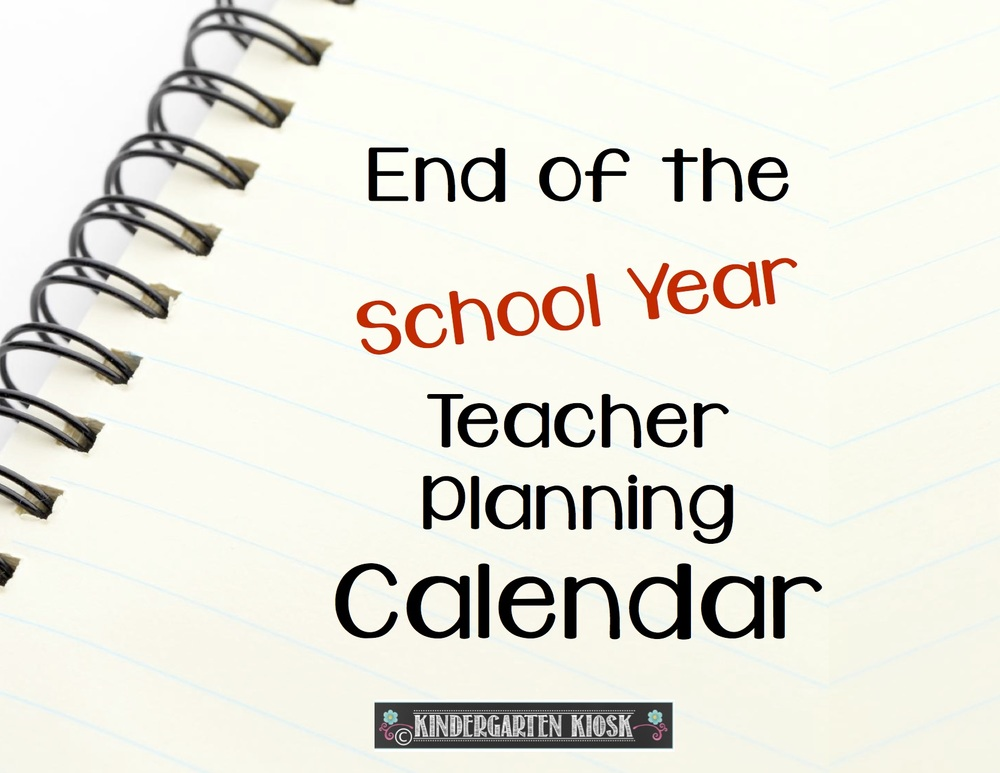 End of the School Year Planning Calendar