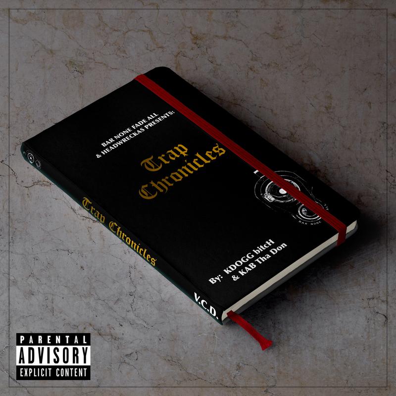 KDogg & Kab Tha Don - Trap Chronicles