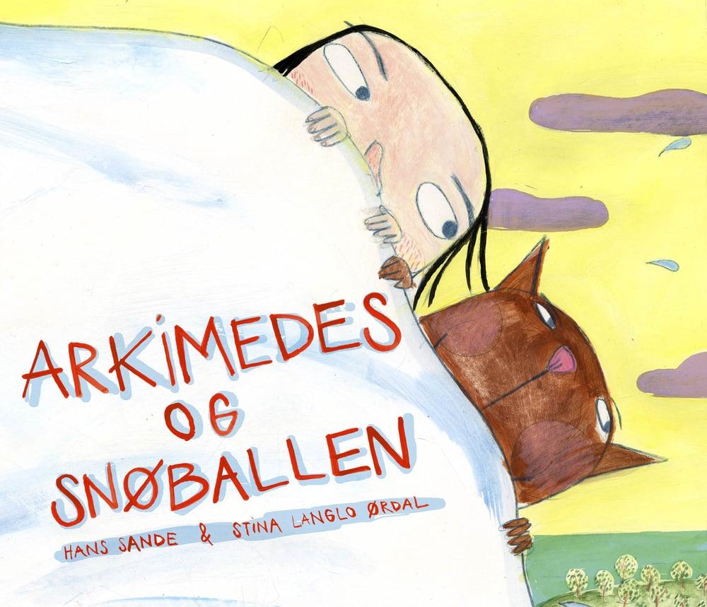 Arkimedes og Snøballen /Bildebok  Omslag, illustrasjon, håndteksting og design  Gyldendal Forlag 2012 Forf. Hans Sande