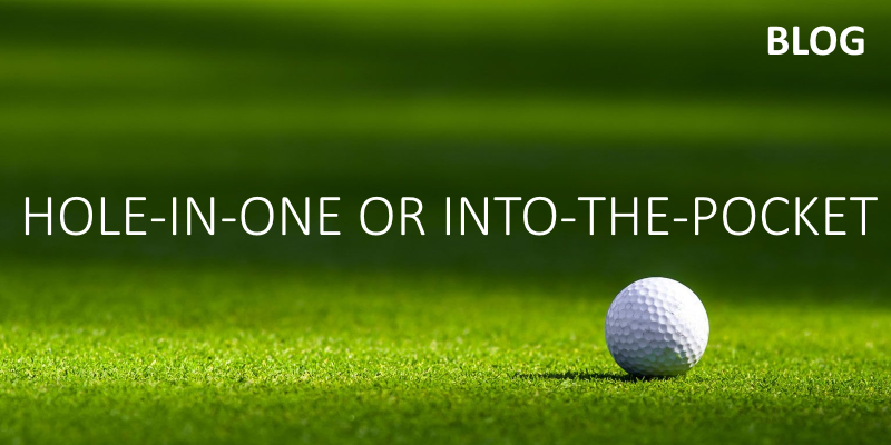 Hole-In-One or Into-The-Pocket