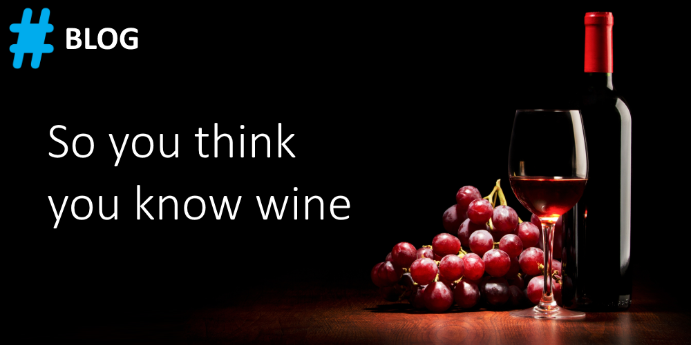 So You Think You Know Wine