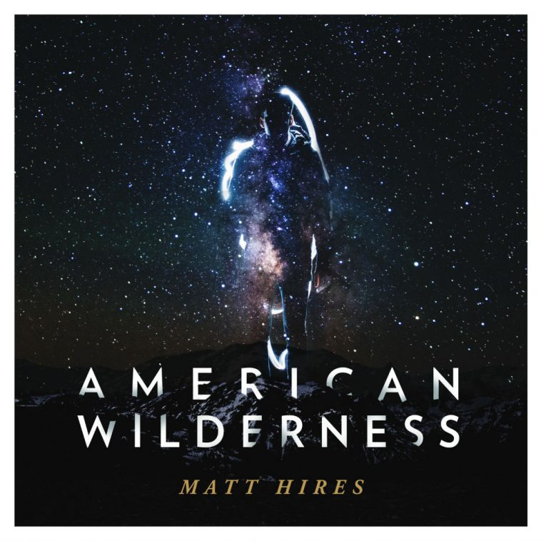 Matt Hires American Wilderness Album Cover