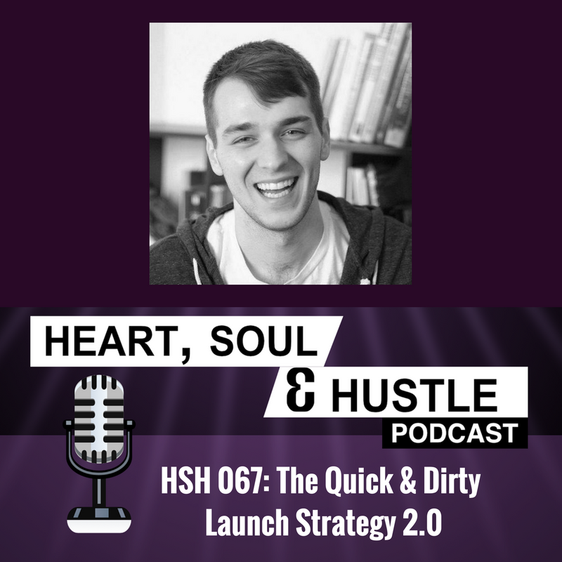 HSH 067 The Quick & Dirty Launch Strategy 2.0 FB.png