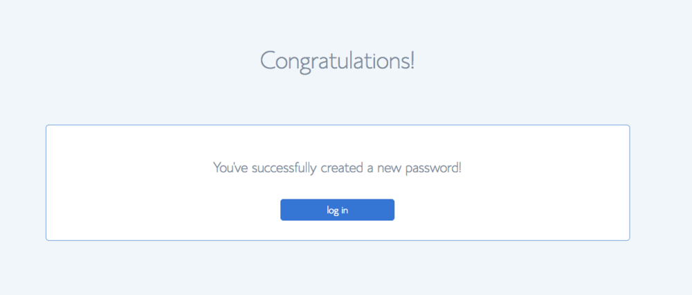 Step 8: Log in to your new account. - Congratulations! Your Bluehost account is ready to go. Now let's move onto the fun stuff.